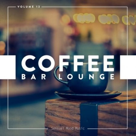Coffee Bar Lounge Vol 13 (2019)