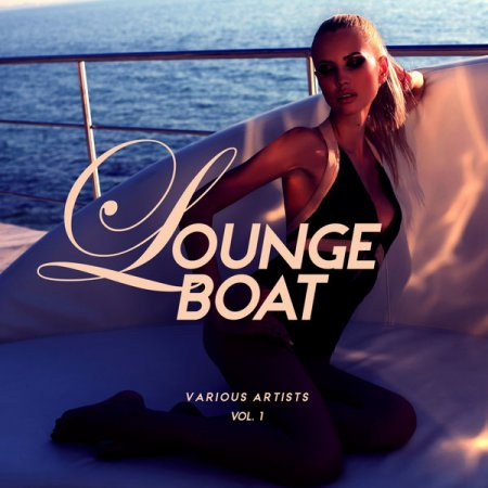Lounge Boat, Vol. 1 (2019)