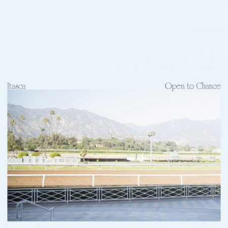 Itasca - Open To Chance (2016)