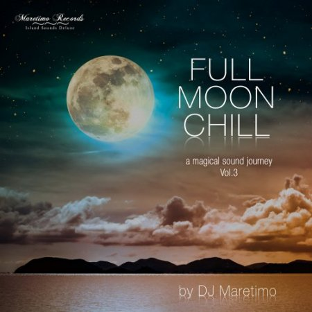 Full Moon Chill Vol. 3 - A Magical Sound Journey (2019)