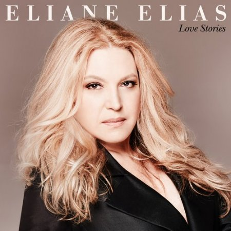 Eliane Elias - Love Stories (2019)
