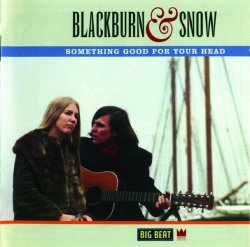 Blackburn & Snow - Something Good for Your Head (1966-67) (Remastered, 1999)