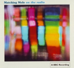 Matching Mole - On The Radio (1972) (2006) Lossless