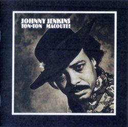 Johnny Jenkins - Ton Ton Macoute! 1970 (HDCD,1997) Lossless
