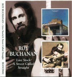 Roy Buchanan - Live Stock / A Street Called Straight (1975-76) (Remastered, 2005)