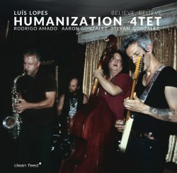Luís Lopes Humanization 4tet - Believe, Believe (2020) [WEB] Lossless