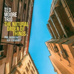Ted Moore Trio - The Natural Order of Things (2020) [WEB] Lossless