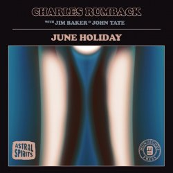 Charles Rumback - June Holiday (2020) [WEB]