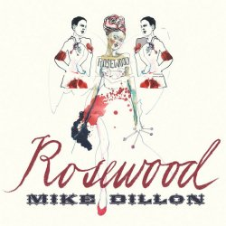 Mike Dillon - Rosewood (2020) WEB Lossless