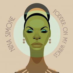 Nina Simone - Fodder On My Wings [WEB] ...