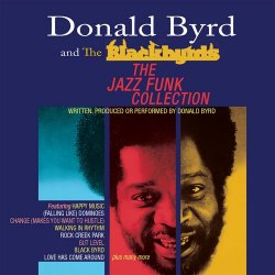 Donald Byrd and The Blackbyrds - The Jazz Funk ...