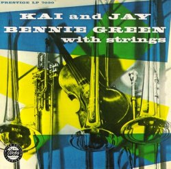 Kai And Jay, Bennie Green With Strings - Kai And Jay, Bennie Green With Strings (1954) (Remastered, 2007) Lossless