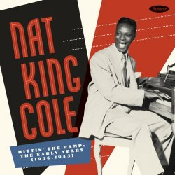Nat King Cole - Hittin' The Ramp: The Early Years (1936-1943) (2019) Box Set 7CD Lossless