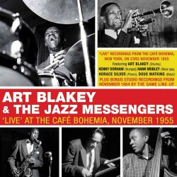 Art Blakey & The Jazz Messengers - 'Live' At The Cafe Bohemia, November 1955 (2019) [WEB] 2CD