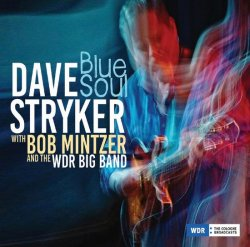 Dave Stryker with Bob Mintzer and the WDR Big Band - Blue Soul (2020) [WEB]