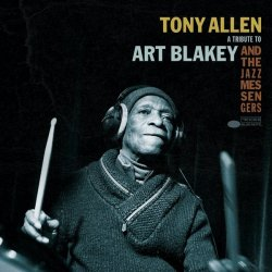 Tony Allen - A Tribute to Art Blakey and the Jazz Messengers (2017, EP) [WEB]