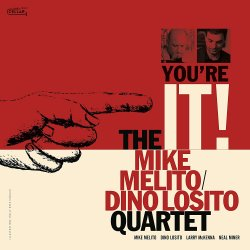 The Mike Melito Dino Losito Quartet - You're It!  ...
